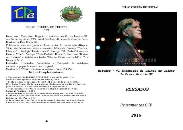 CELSO CORRÊA DE FREITAS CCF Poeta, Ator, Compositor, Blogueiro e Articulista, nascido em Itaperuna-RJ, aos 26 de Agosto de...