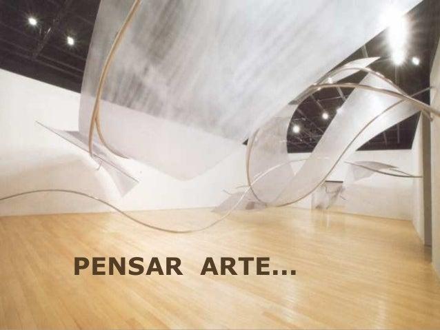 PENSAR ARTE...