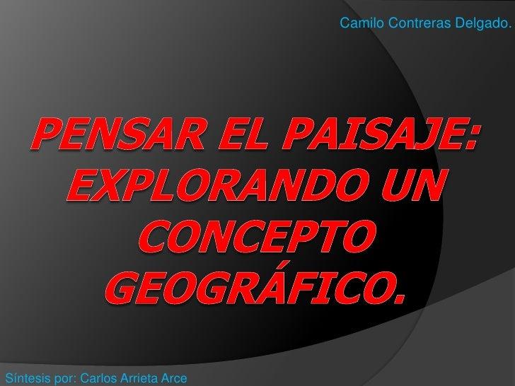Camilo Contreras Delgado.Síntesis por: Carlos Arrieta Arce