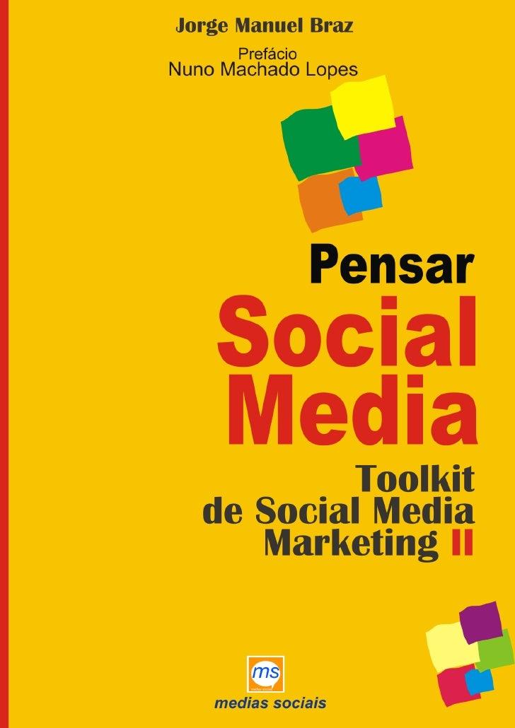 PensarSocial MediaToolkitDe Social MediaMarketing IIwww.jorgemanuelbraz.com   Página 1