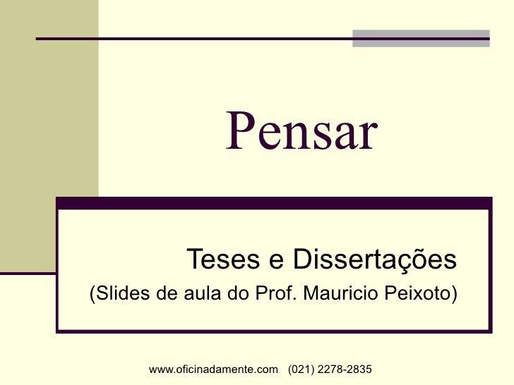 Pensar Teses e Dissertações (Slides de aula do Prof. Mauricio Peixoto)