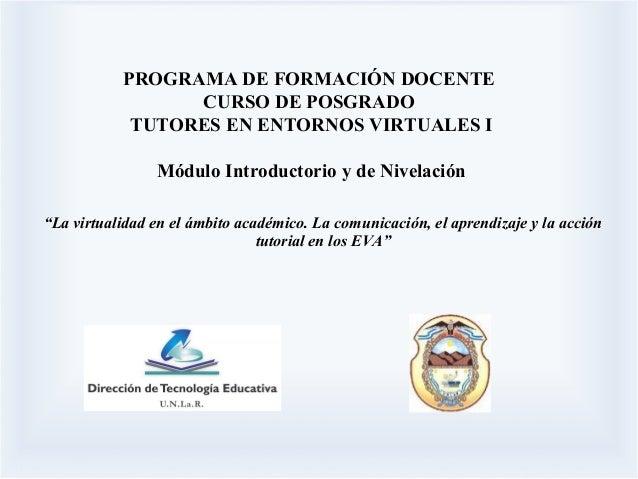 """""""La virtualidad en el ámbito académico. La comunicación, el aprendizaje y la acción tutorial en los EVA"""" PROGRAMA DE FORMA..."""