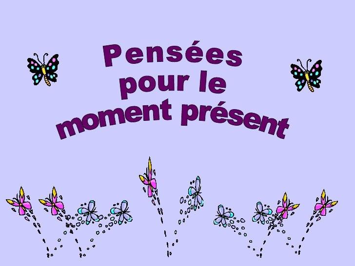 Pensées pour le moment présent