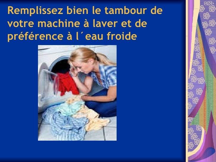 Essayez des produits écolos etpeu agressifs pour le nettoyage
