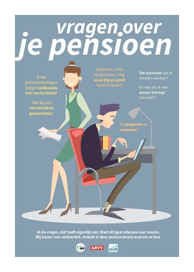 je pensioen Tot wanneer zal ik moeten werken? En wat als ik een zwaar beroep uitoefen? vragen over Is het pensioenbedrag i...