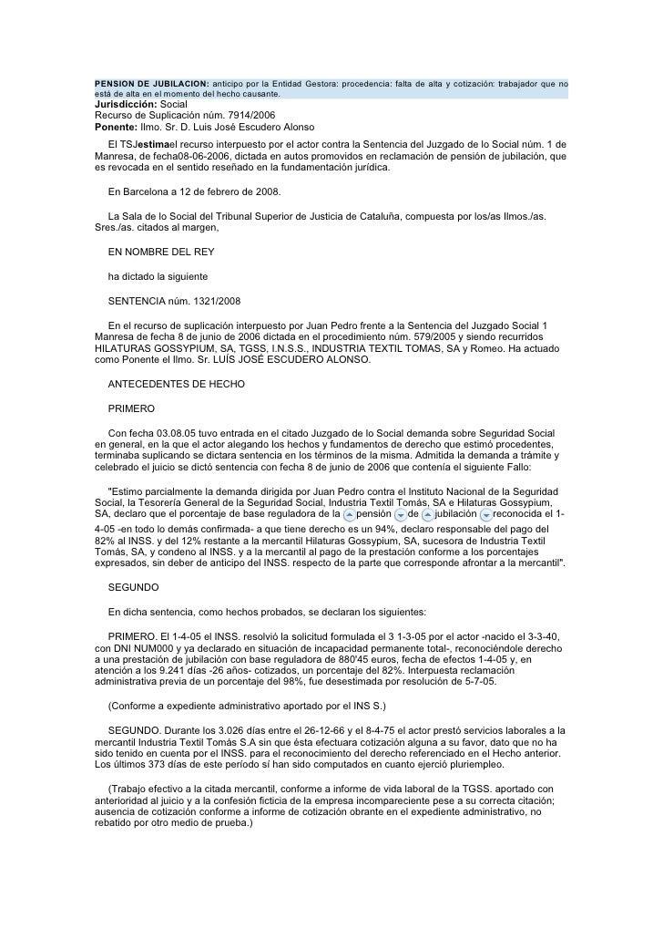 PENSION DE JUBILACION: anticipo por la Entidad Gestora: procedencia: falta de alta y cotización: trabajador que no está de...
