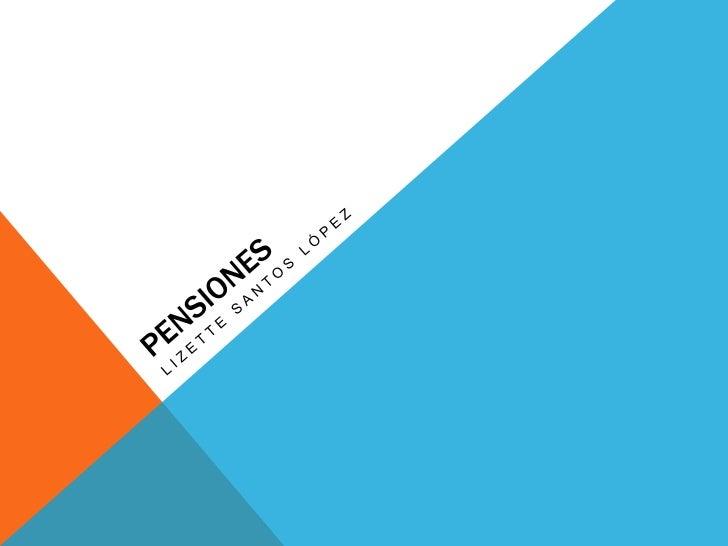 PENSIÓNUna pensión (o seguro o subsidio), en relación con el seguro social o a la   seguridad social, es un pago, temporal...