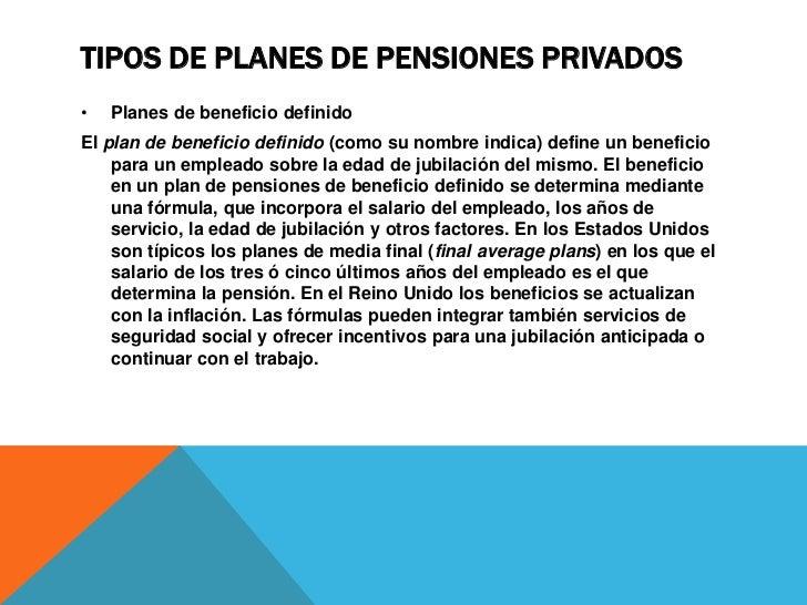 •   Planes de contribución definidaEn el plan de contribución definida, la contribución está definida, pero el   beneficio...