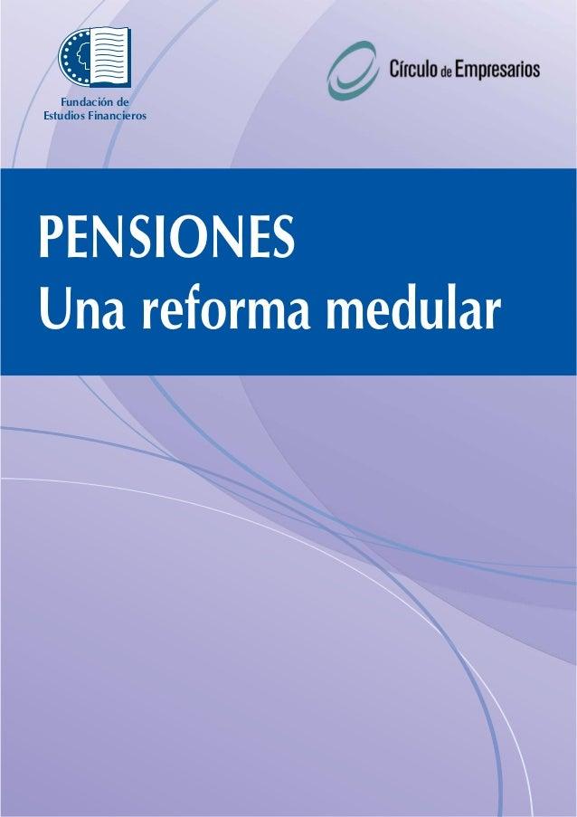 Fundación de Estudios Financieros  PENSIONES Una reforma medular