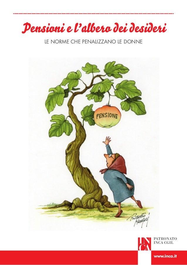 Pensioni e l'albero dei desideri     LE NORME CHE PENALIZZANO LE DONNE