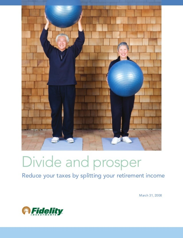Divide and prosperReduce your taxes by splitting your retirement income                                           March 31...