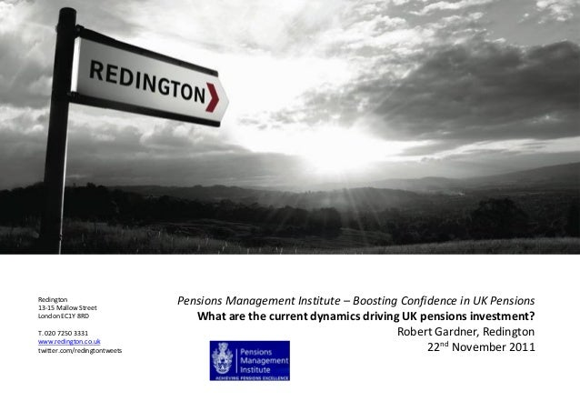 Redington13-15 Mallow StreetLondon EC1Y 8RDT. 020 7250 3331www.redington.co.uktwitter.com/redingtontweetsPensions Manageme...