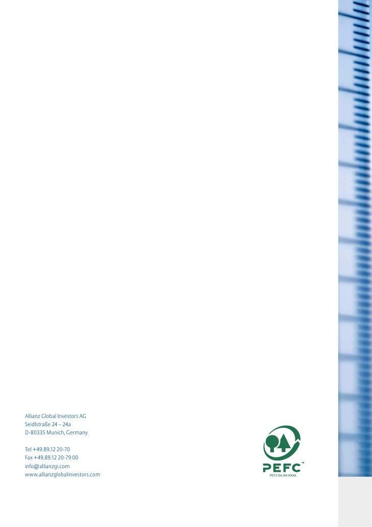 Allianz Global Investors AGSeidlstraße 24 – 24aD-80335 Munich, GermanyTel +49.89.12 20-70Fax +49.89.12 20-79 00info@allian...