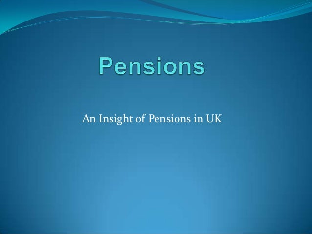 An Insight of Pensions in UK