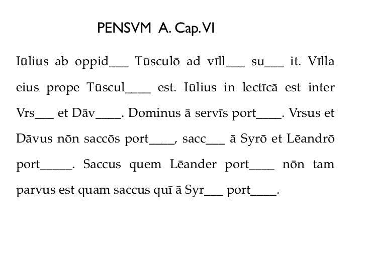 PENSVM A. Cap.VIIūlius ab oppid___ Tūsculō ad vīll___ su___ it. Vīllaeius prope Tūscul____ est. Iūlius in lectīcā est inte...