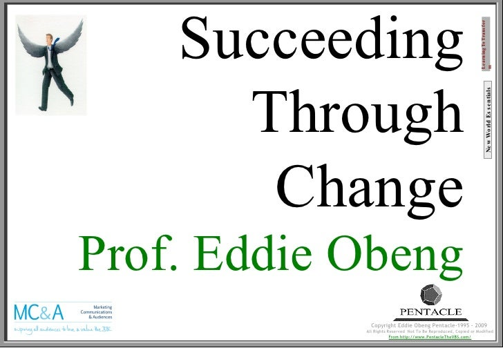 Succeeding Through Change Prof. Eddie Obeng New World Essentials