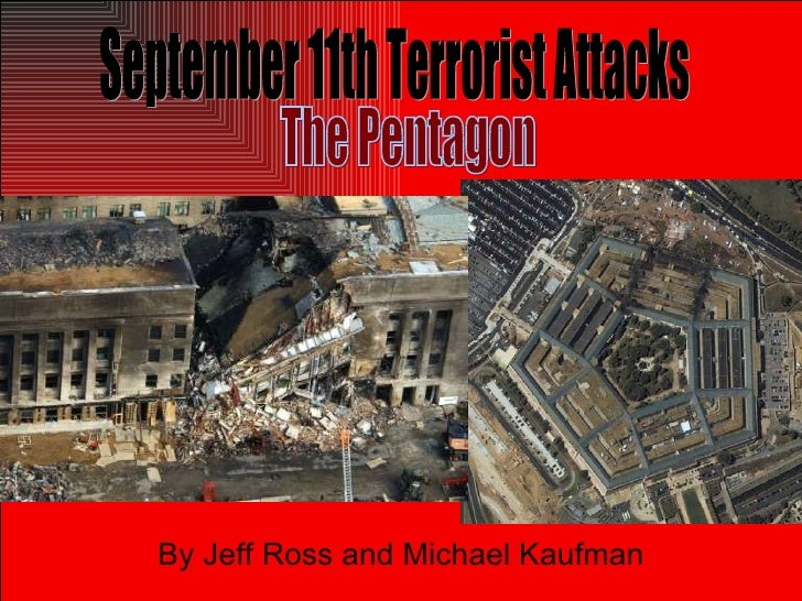 By Jeff Ross and Michael Kaufman September 11th Terrorist Attacks The Pentagon