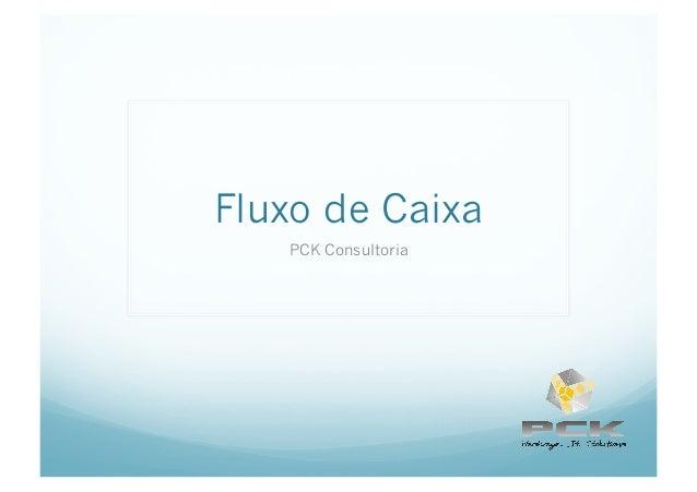 Fluxo de Caixa PCK Consultoria