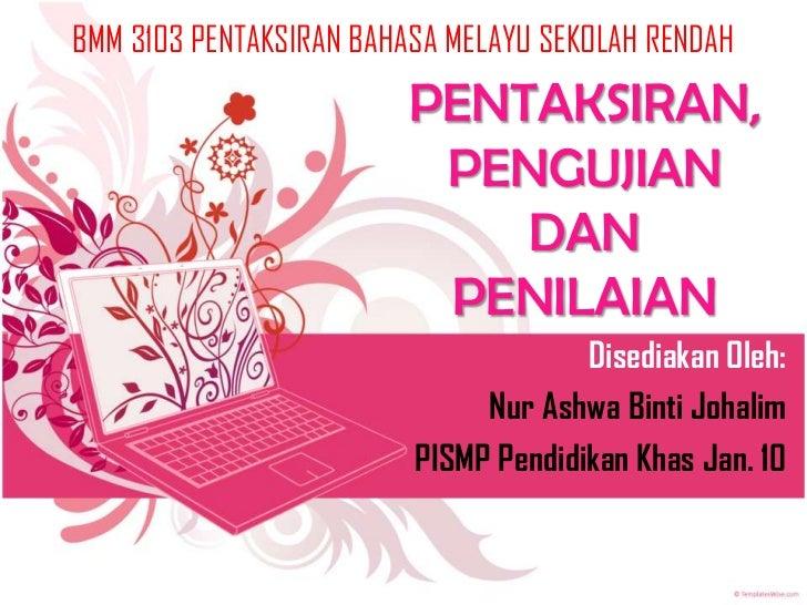 BMM 3103 PENTAKSIRAN BAHASA MELAYU SEKOLAH RENDAH                        PENTAKSIRAN,                         PENGUJIAN   ...