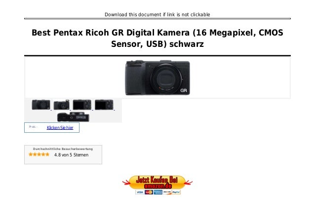 Download this document if link is not clickable Best Pentax Ricoh GR Digital Kamera (16 Megapixel, CMOS Sensor, USB) schwa...