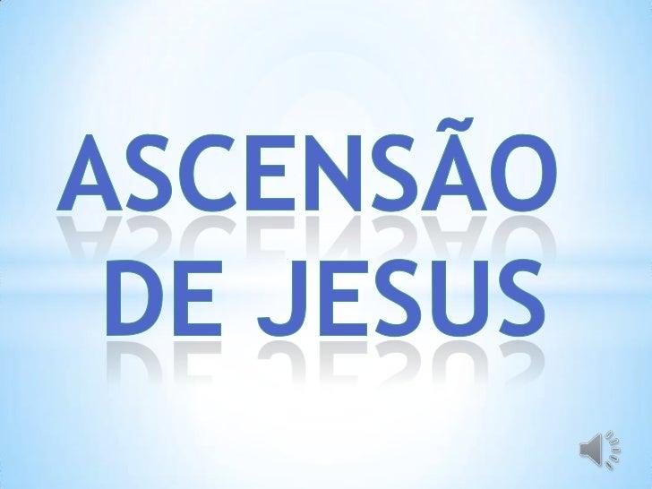 Ascensão<br />de Jesus<br />