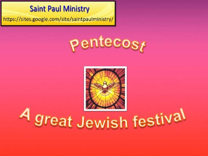 The word Pentecost comes Pentecost is also called    from the Greek language    Whitsunday especially in    and means fift...