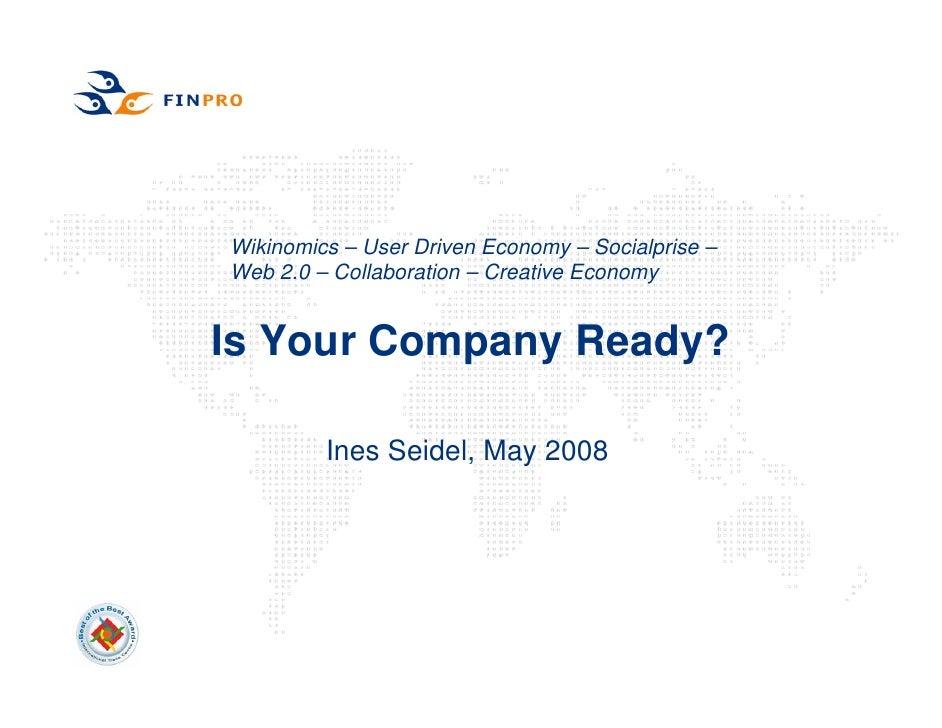 Wikinomics – User Driven Economy – Socialprise – Web 2.0 – Collaboration – Creative Economy   Is Your Company Ready?      ...