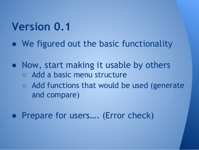 ugh… users… and usability..  ● Error checking - half your code :)  ● Don't want a user to be able to crash  your program  ...