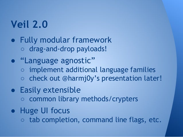 """The Veil-Framework  ● We started coming up with additional  tool ideas, resulting in the """"Veil-  Framework""""  ○ """"A toolset ..."""