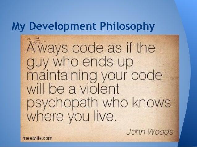 My Development Philosophy