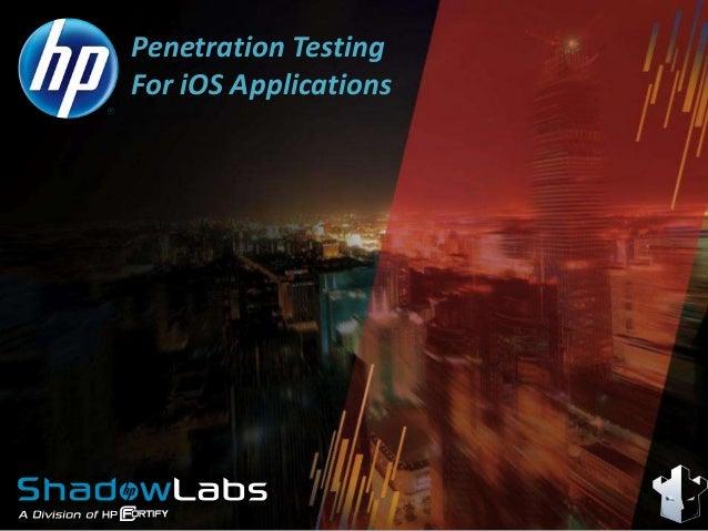 Penetration TestingFor iOS Applications