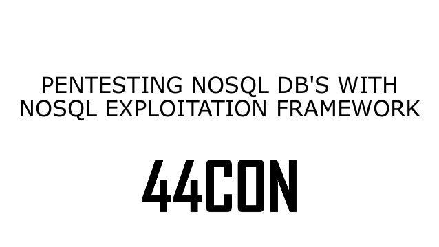 PENTESTING NOSQL DB'S WITH  NOSQL EXPLOITATION FRAMEWORK