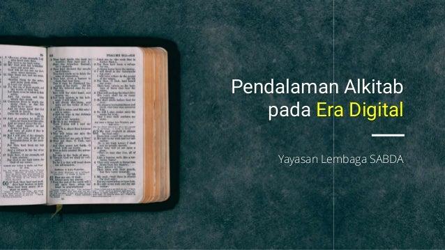 Pendalaman Alkitab pada Era Digital Yayasan Lembaga SABDA