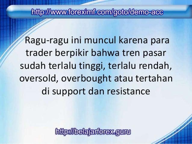 Jika tidak ada trader yang membuka  posisi perdagangan, akan membuat  pasar bergerak lambat karena tidak  memiliki kekuata...