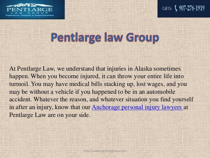 At Pentlarge Law, we understand that injuries in Alaska sometimeshappen. When you become injured, it can throw your entire...