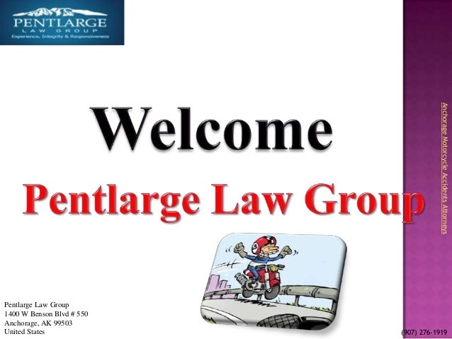Anchorage Motorcycle Accidents AttorneysPentlarge Law Group1400 W Benson Blvd # 550Anchorage, AK 99503United States       ...