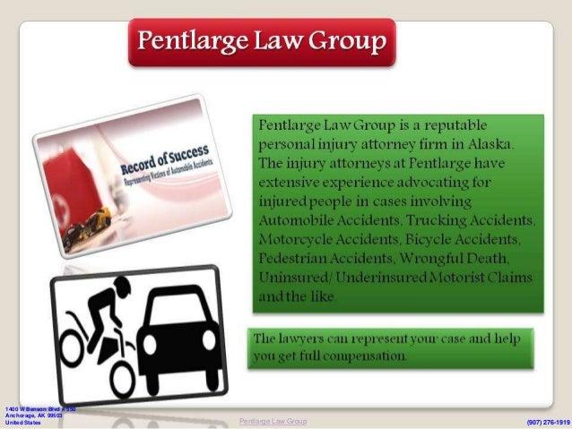 1400 W Benson Blvd # 550Anchorage, AK 99503United States              Pentlarge Law Group   (907) 276-1919