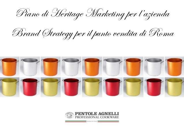 Piano di Heritage Marketing per l'aziendaBrand Strategy per il punto vendita di Roma