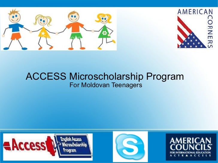ACCESS Microscholarship Program   For Moldovan Teenagers