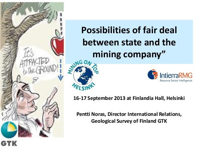 """Possibilities of fair deal between state and the mining company"""" 16-17 September 2013 at Finlandia Hall, Helsinki Pentti N..."""