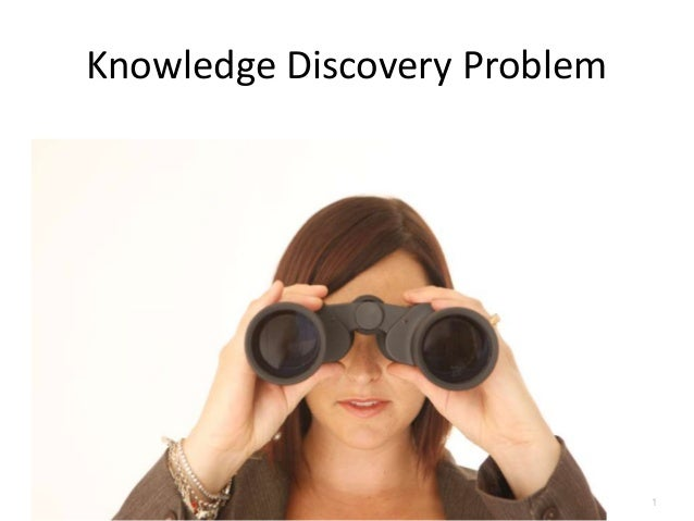 1  Knowledge Discovery Problem