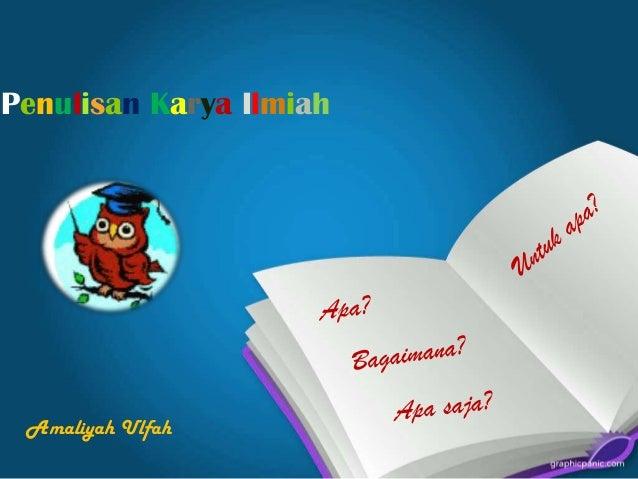 Penulisan Karya Ilmiah Amaliyah Ulfah