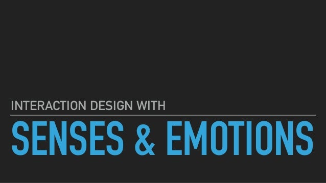 SENSES & EMOTIONS INTERACTION DESIGN WITH