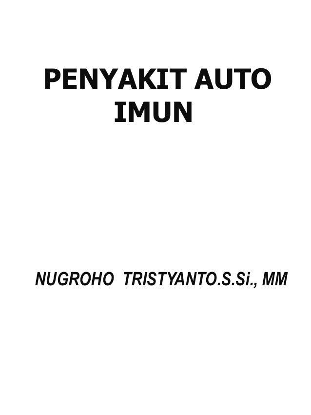 PENYAKIT AUTO IMUN NUGROHO TRISTYANTO.S.Si., MM