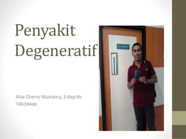 Penyakit Degeneratif Alva Cherry Mustamu, S.Kep.Ns 74b344de