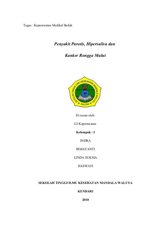 Tugas : Keperawatan Medikal Bedah  Penyakit Parotis, Hipersaliva dan Kanker Rongga Mulut  Di susun oleh: G3 Keperawatan Ke...