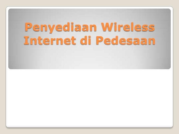 Penyediaan WirelessInternet di Pedesaan