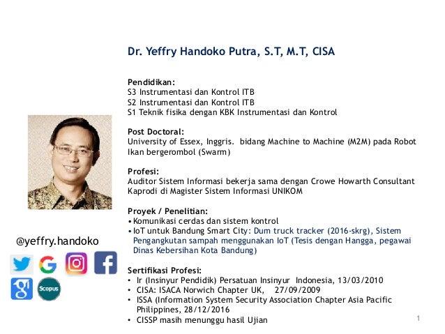 1 @yeffry.handoko Dr. Yeffry Handoko Putra, S.T, M.T, CISA Pendidikan: S3 Instrumentasi dan Kontrol ITB S2 Instrumentasi d...