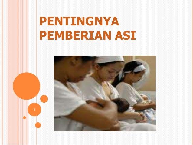 PENTINGNYA    PEMBERIAN ASI1