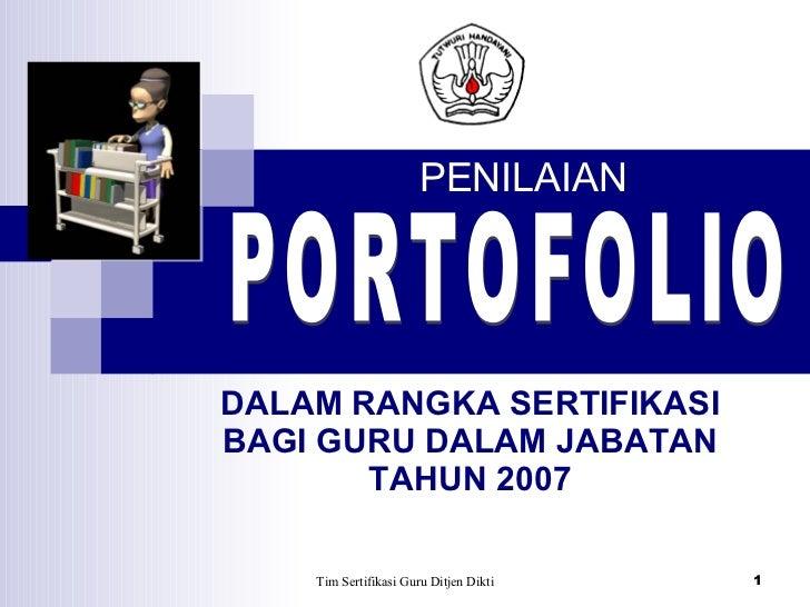 DALAM RANGKA SERTIFIKASI BAGI GURU DALAM JABATAN TAHUN 2007 PORTOFOLIO PENILAIAN